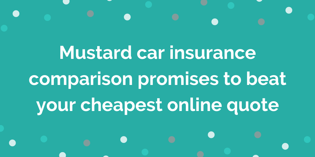 Mustard car insurance comparison promises to beat your cheapest online quot