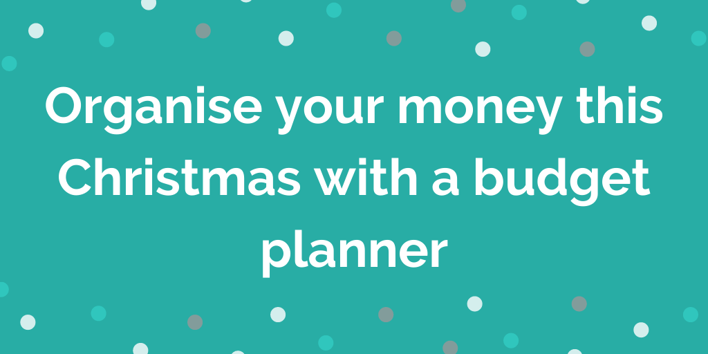 Organise your money this Christmas with a budget planner