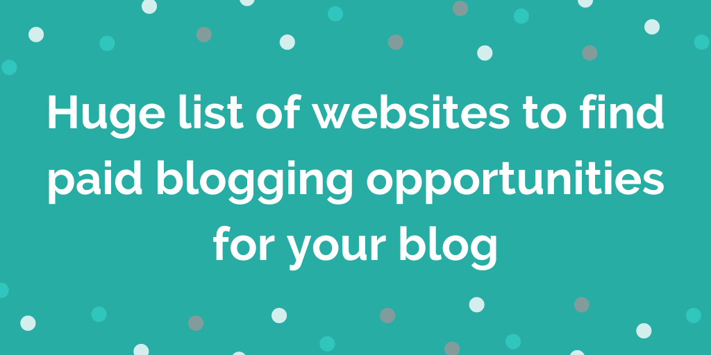 List of websites to find paid blogging opportunities for your blog UK