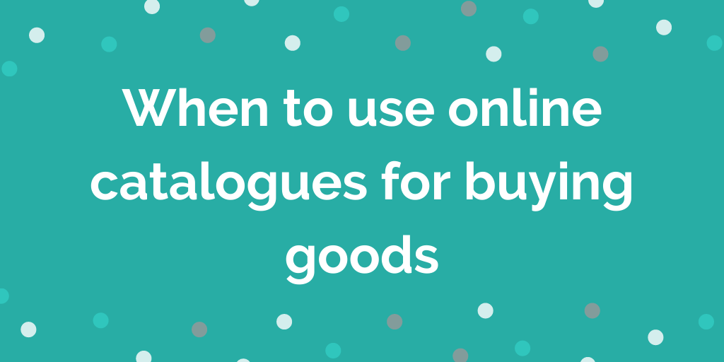 When to use online catalogues for buying goods