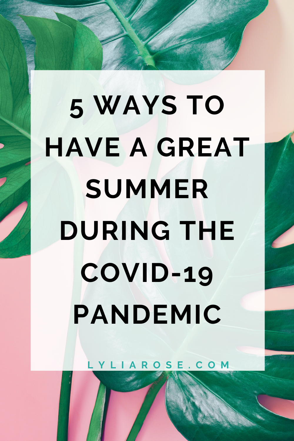 5 ways to have a great summer during the covid-19 pandemic (1)