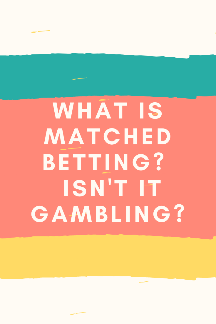 What is matched betting - is matched betting gambling