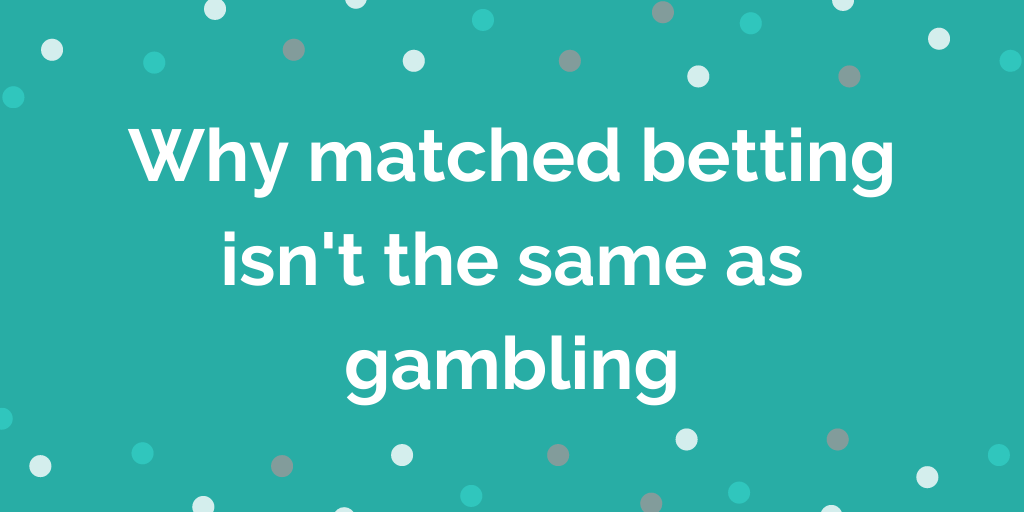 is matched betting gambling