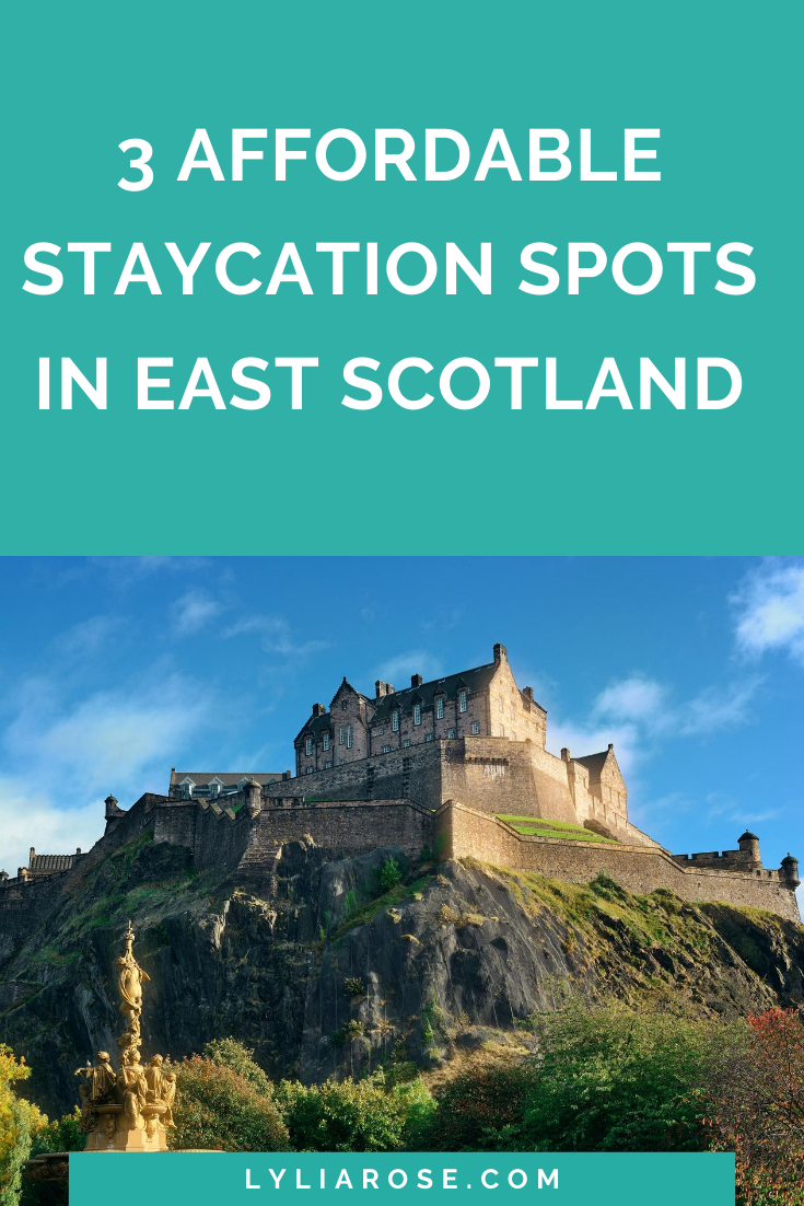 3 affordable staycation spots in East Scotland