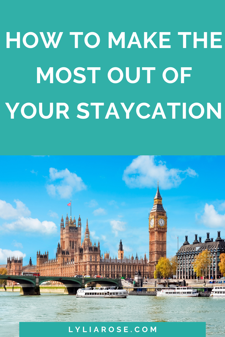 How to make the most out of your staycation