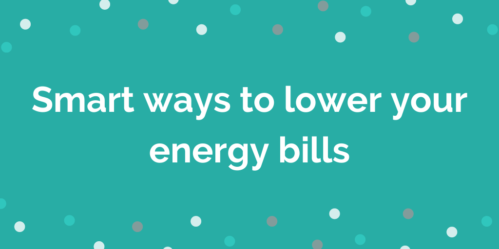 Smart ways to lower your energy bills
