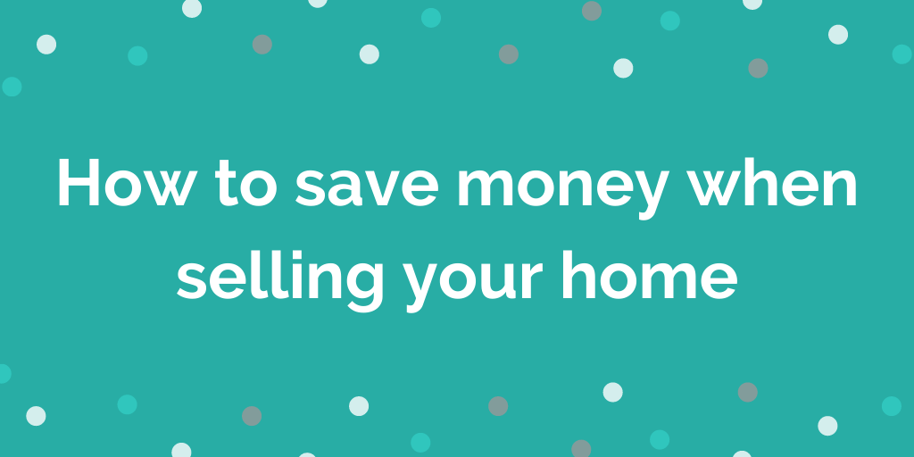 How to save money when selling a house
