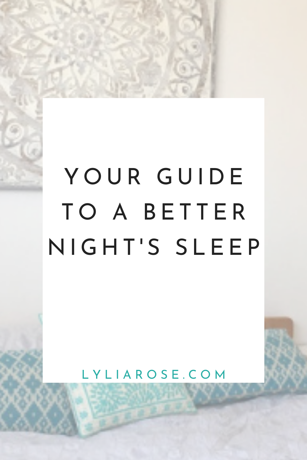 Your guide to a better nights sleep