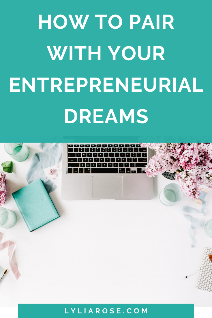 How to pair with your entrepreneurial dreams