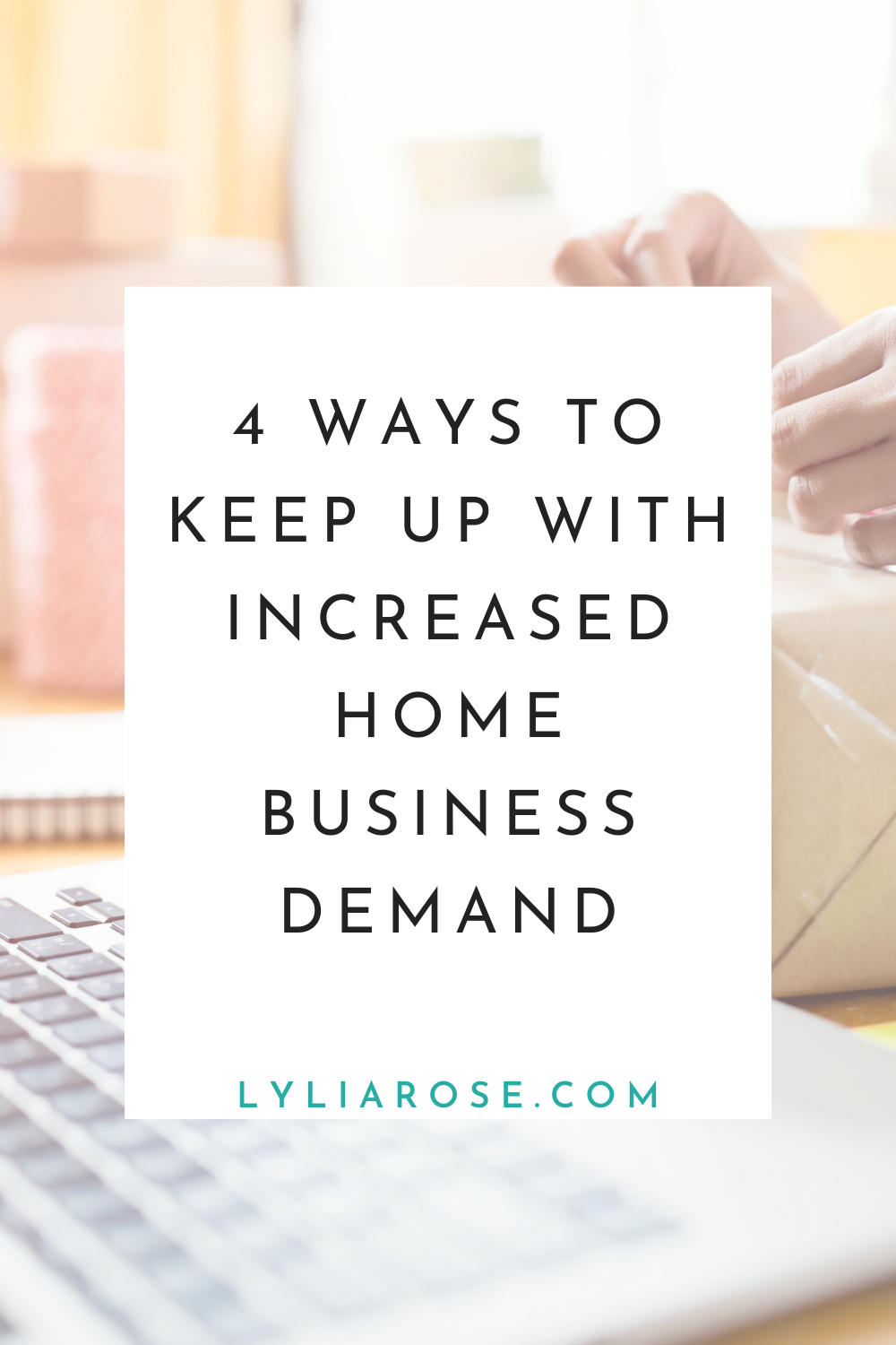 4 ways to keep up with increased home business demand