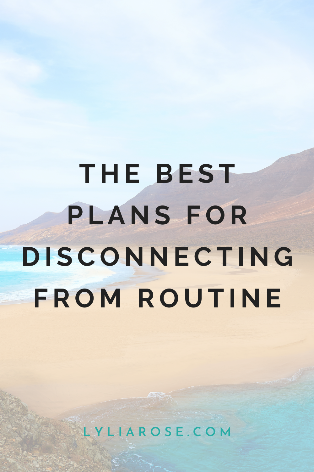 The best plans for disconnecting from routine