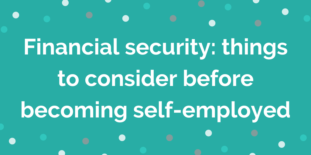 things to consider before becoming self-employed