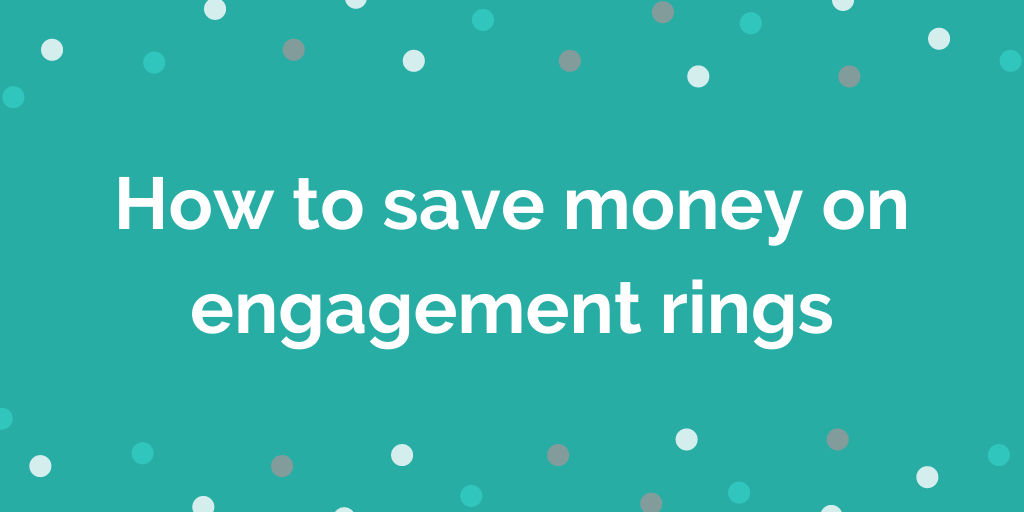 Save money on engagement rings