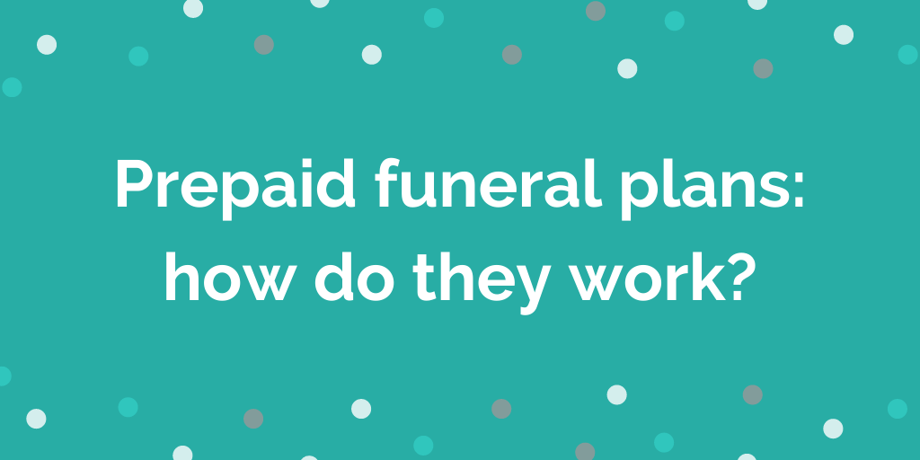 Prepaid funeral plans how do they work