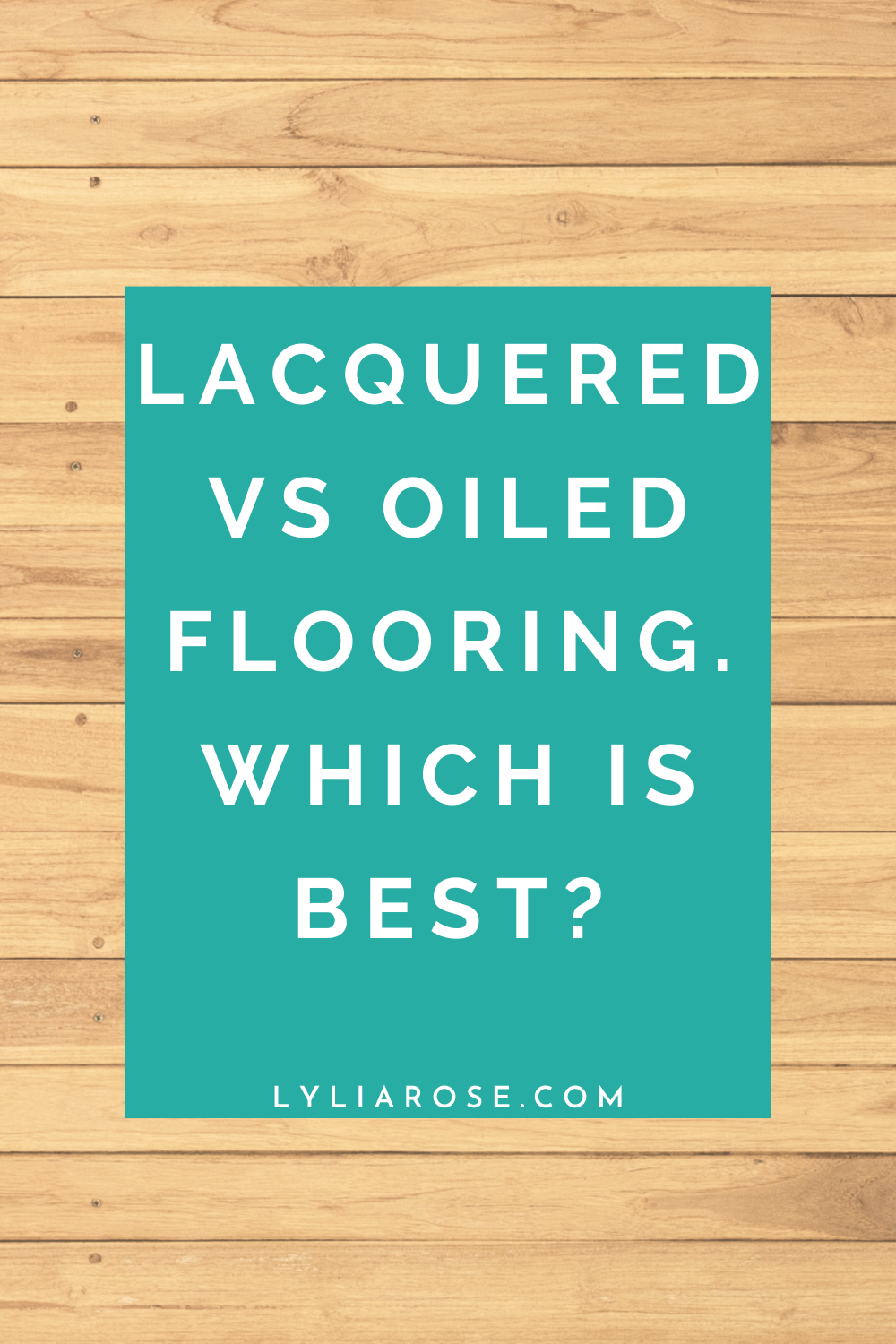 Lacquered vs oiled flooring Which is best