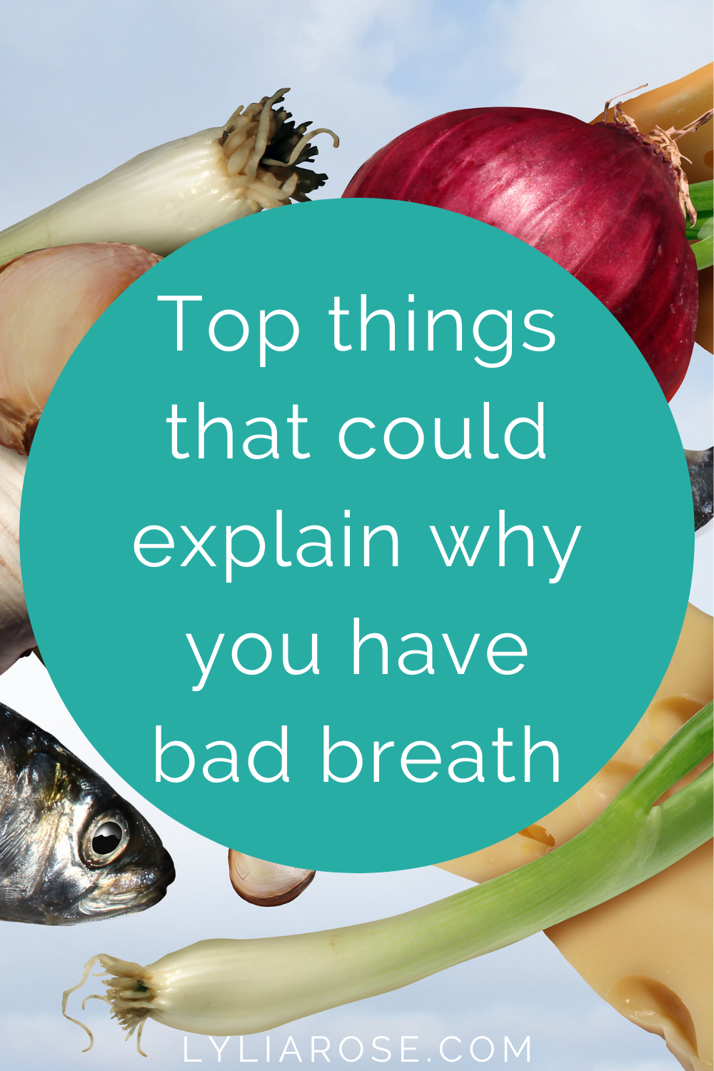 Top things that could explain why you have bad breath