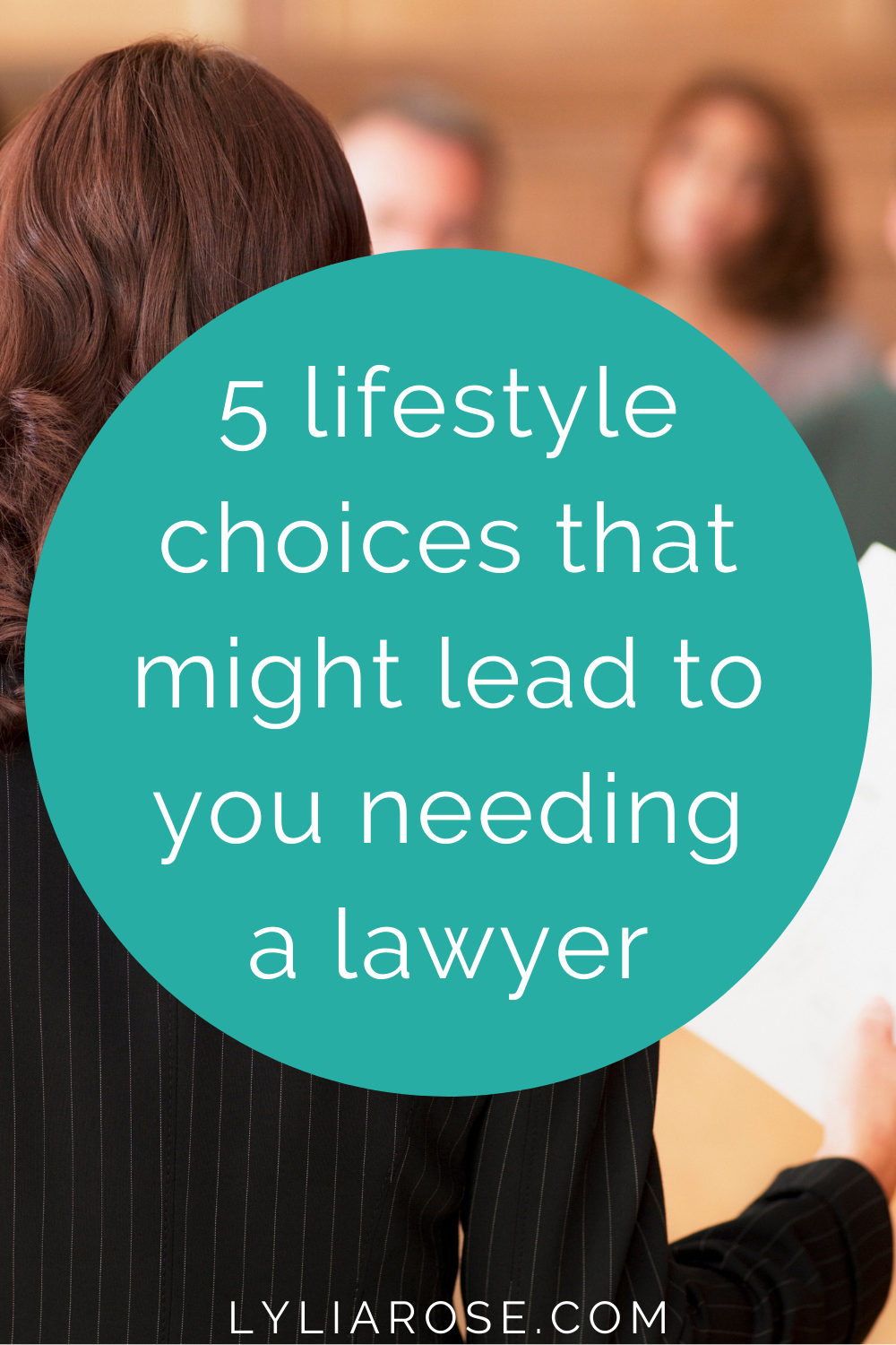 5 lifestyle choices that might lead to you needing a lawyer