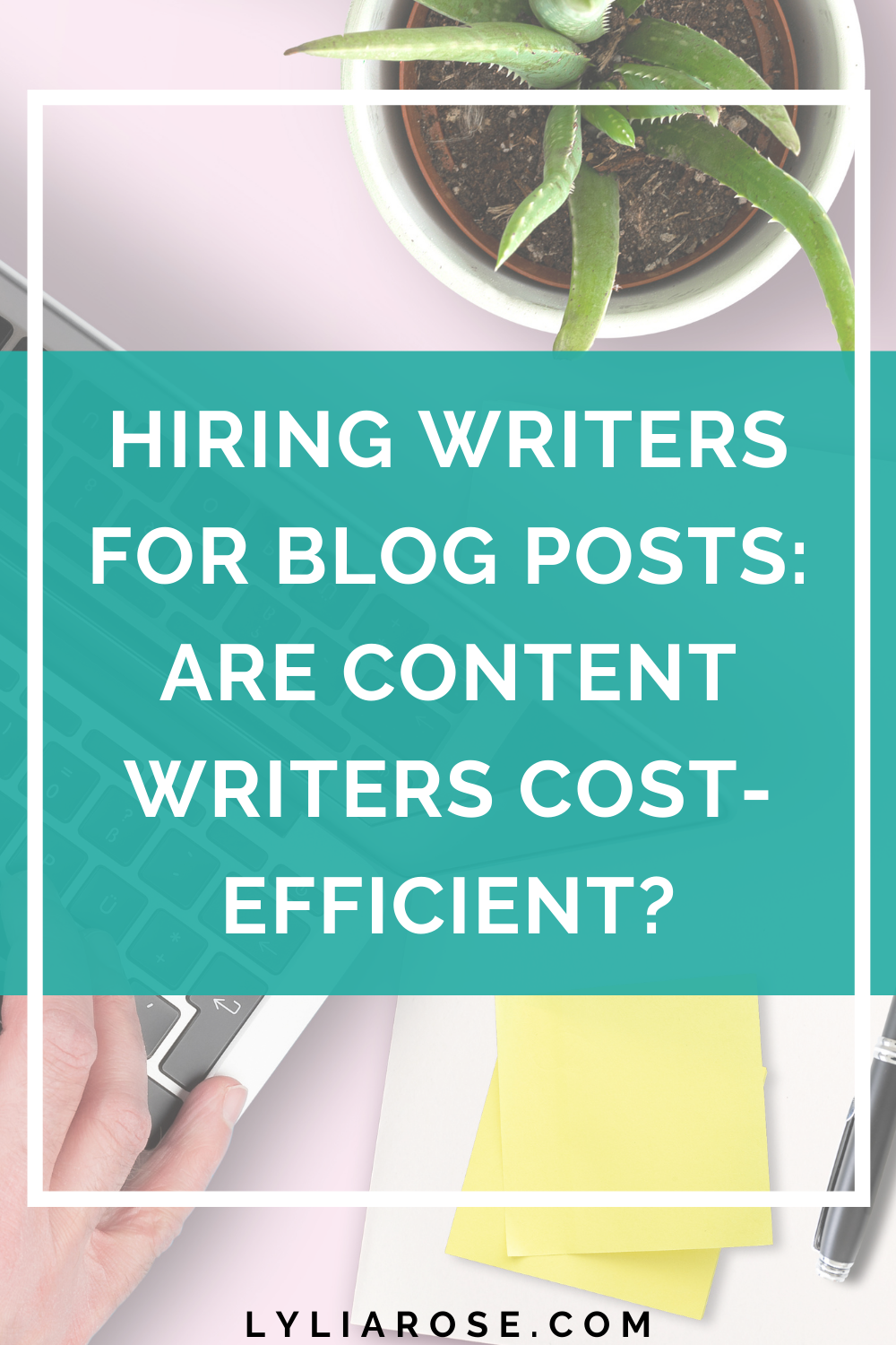 Hiring writers for blog posts are expert writers cost-efficient_