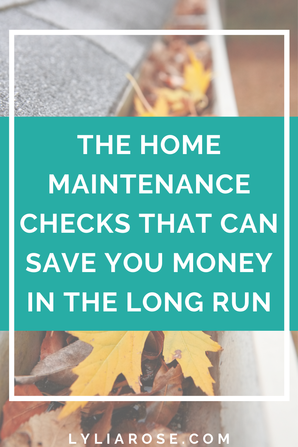 The home maintenance checks that can save you money in the long run