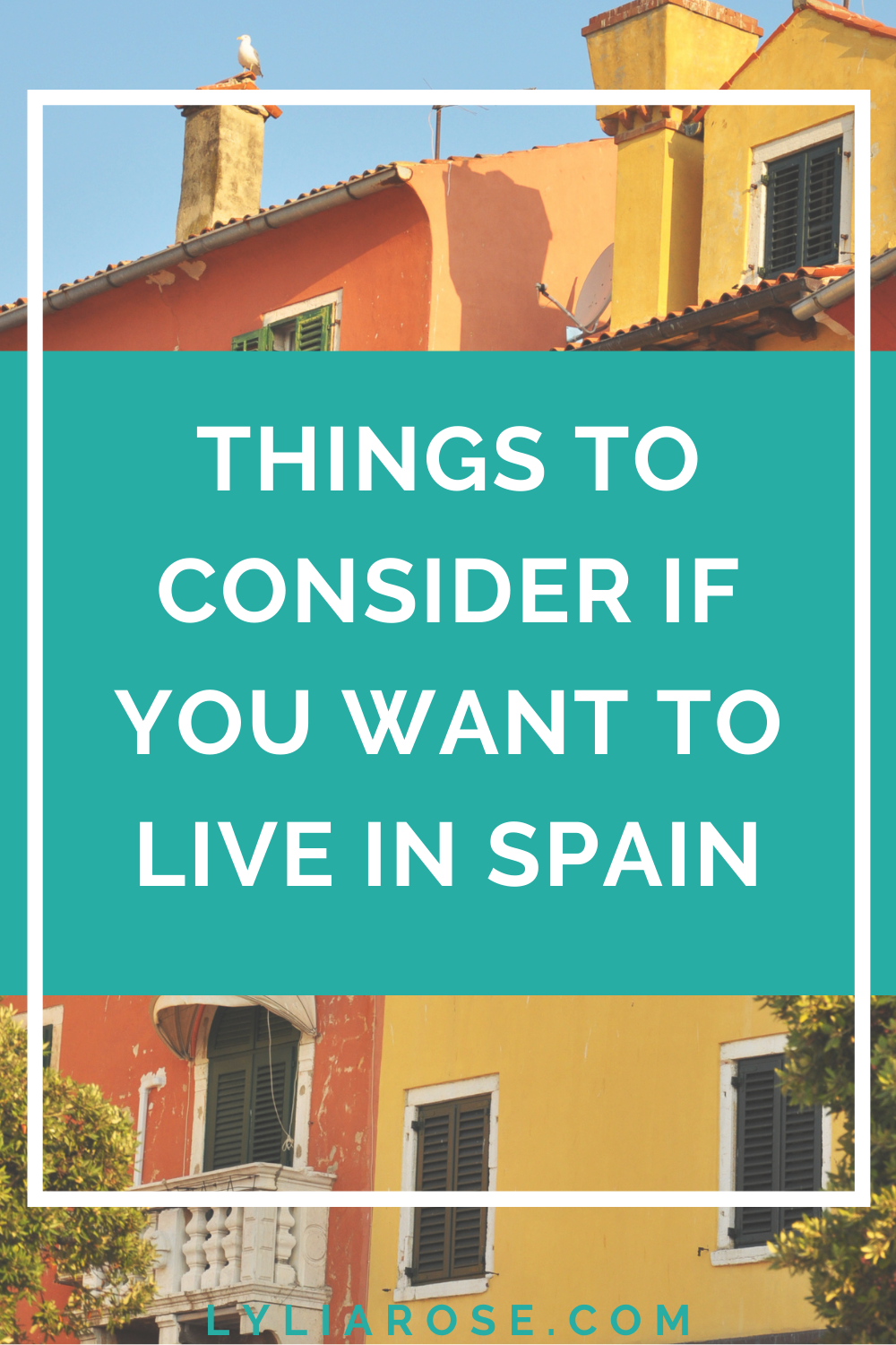 Things to consider if you want to live in Spain