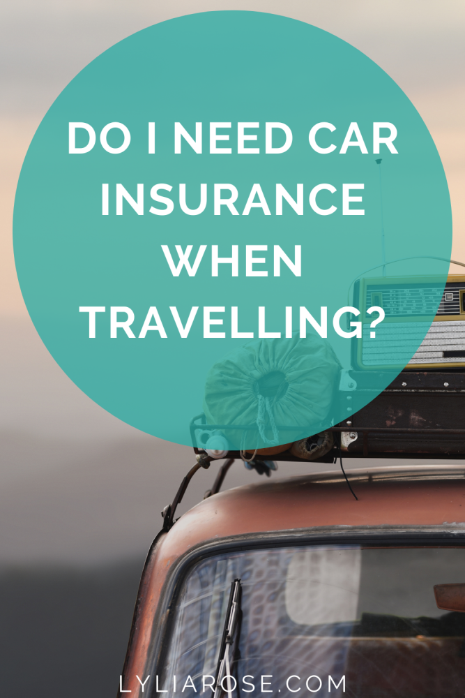Do I need car insurance when travelling