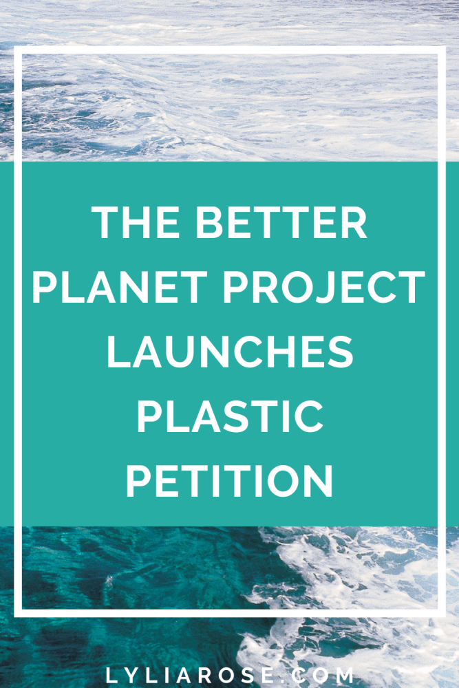 The Better Planet Project by BetterYou launches Plastic Petition