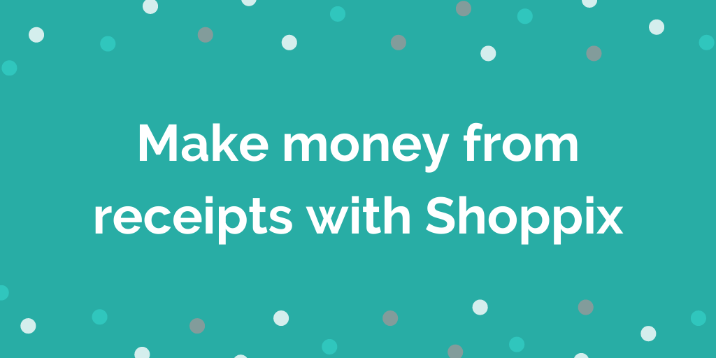 Make money from receipts with Shoppix