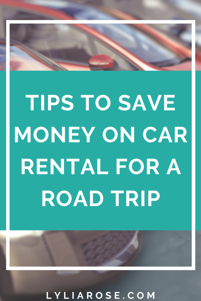 Tips to save money on car rental for a road trip