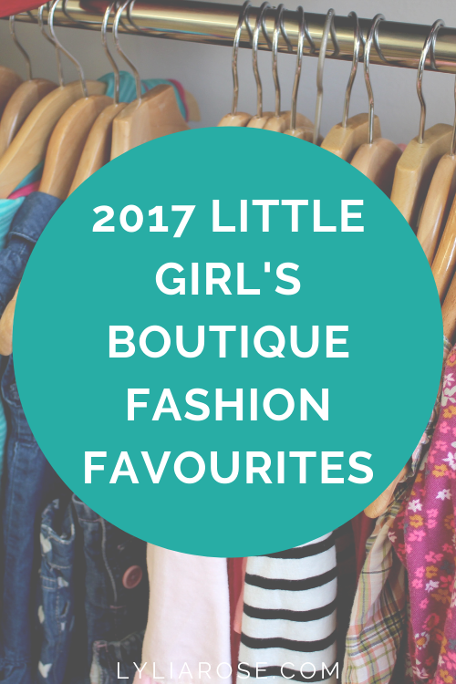 2017 Little Girls Boutique Fashion Favourites