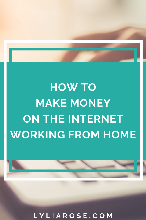 How to make money on the internet working from home