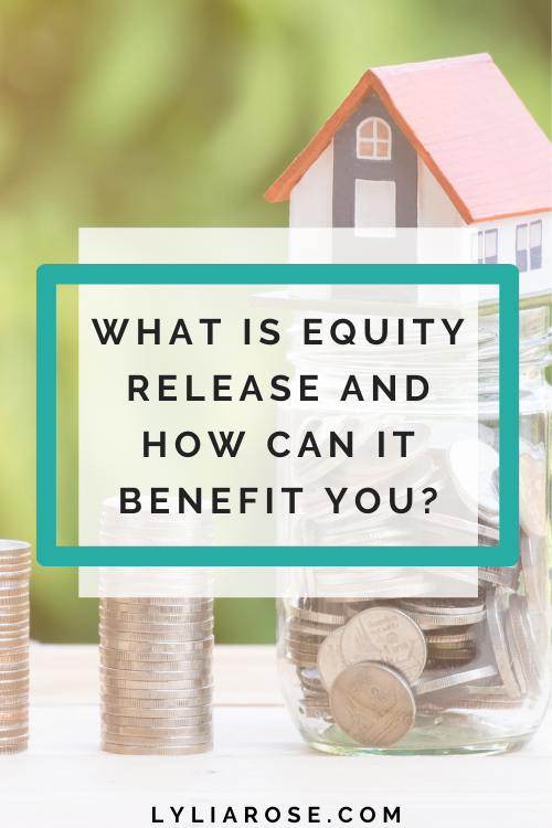 What is equity release and how can it benefit you