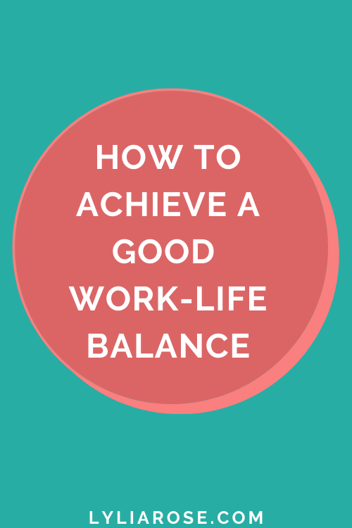 How to achieve good work-life balance