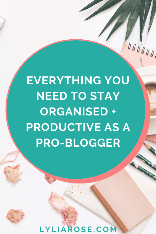 Everything you need to stay organised and productive as a professional blog