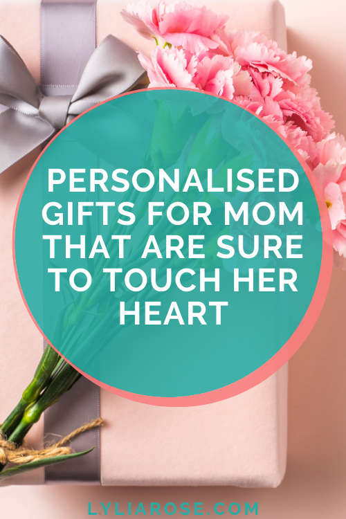 Personalised gifts for mom that are sure to touch her heart