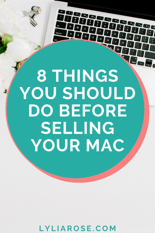 8 things you should do before selling your mac