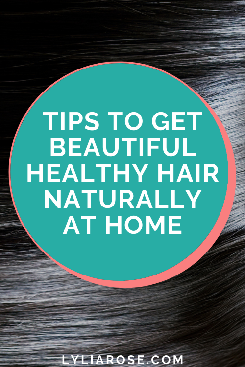 Tips to get beautiful healthy hair naturally at home