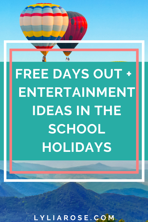 free days out + entertainment IDEAS in the school holidays