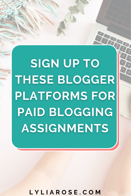 Sign up to these blogger platforms for paid blogging assignments