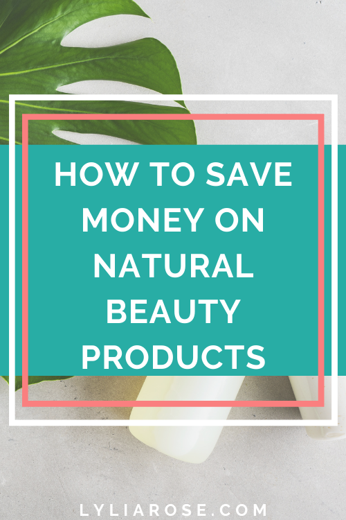 How to save money on natural beauty products