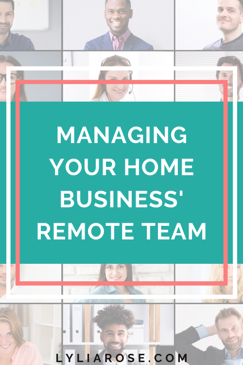 Managing your home business remote team