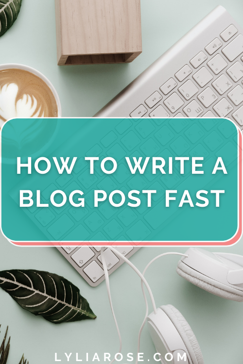 How to write a blog post fast
