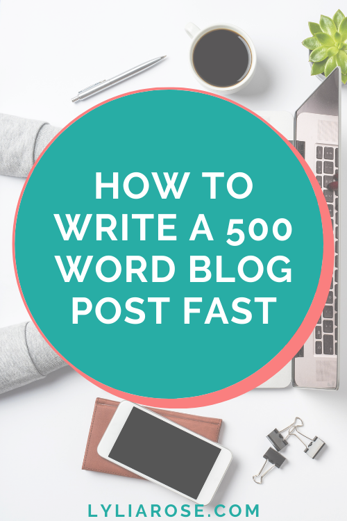 How to write a 500 word blog post fast