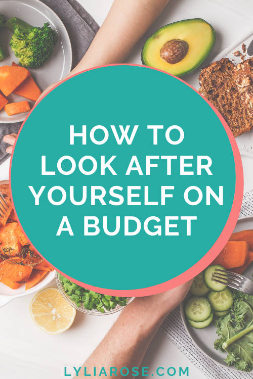 How to look after yourself on a budget