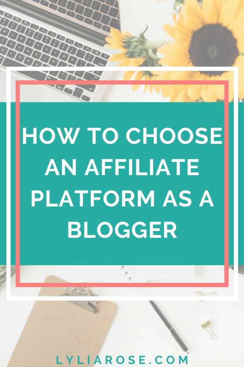 How to choose an affiliate platform as a blogger