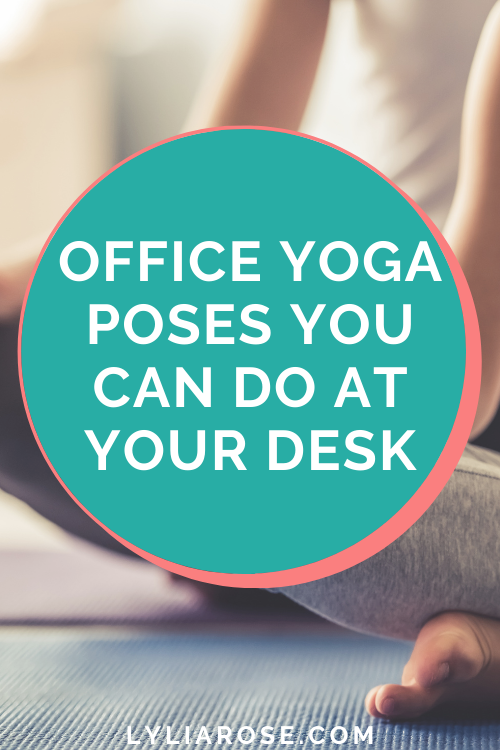 Office yoga poses you can do at your desk