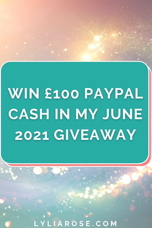Win £100 PayPal cash in my June 2021 giveaway