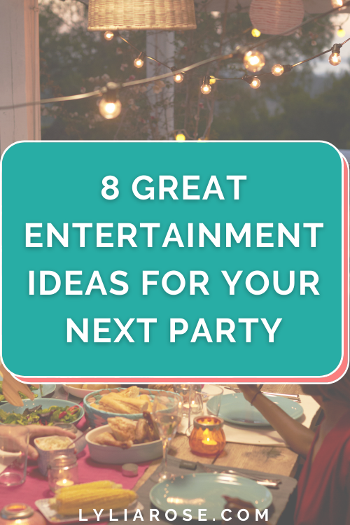 8 great entertainment ideas for your next party