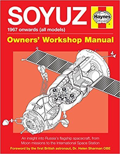 Soyuz USSR Spacecraft Manual (Owners' Workshop Manual) Hardcover Book