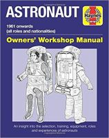 Astronaut 1961 Onwards (All Roles and Nationalities) (Owners Workshop Manual) Hardcover Book