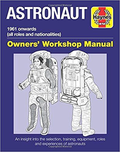 Astronaut 1961 Onwards (All Roles and Nationalities) (Owners Workshop Manua